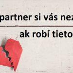 Váš partner si vás nezaslúži, ak robí tieto 4 veci