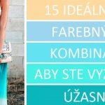 15 ideálnych farebných kombinácií, aby ste vyzerali skvelo
