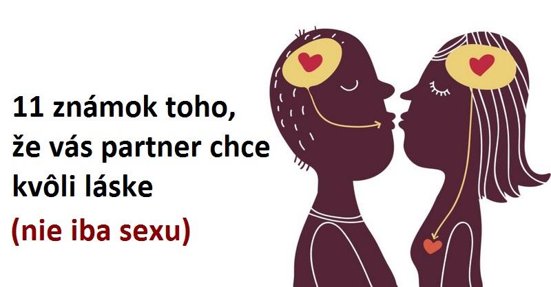 11 známok toho, že vás partner chce kvôli láske (nie iba sexu)
