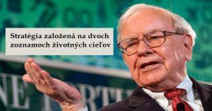 Väčšina ľudí sa nikdy nevymaní z priemeru, pretože si nevedia správne zostaviť zoznam priorít. Miliardár Warren Buffett nám radí ako to zmeniť.